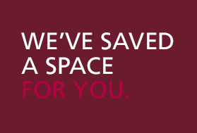 We've saved a space for you